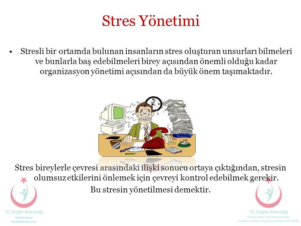 Bu stresin yönetilmesi demektir.