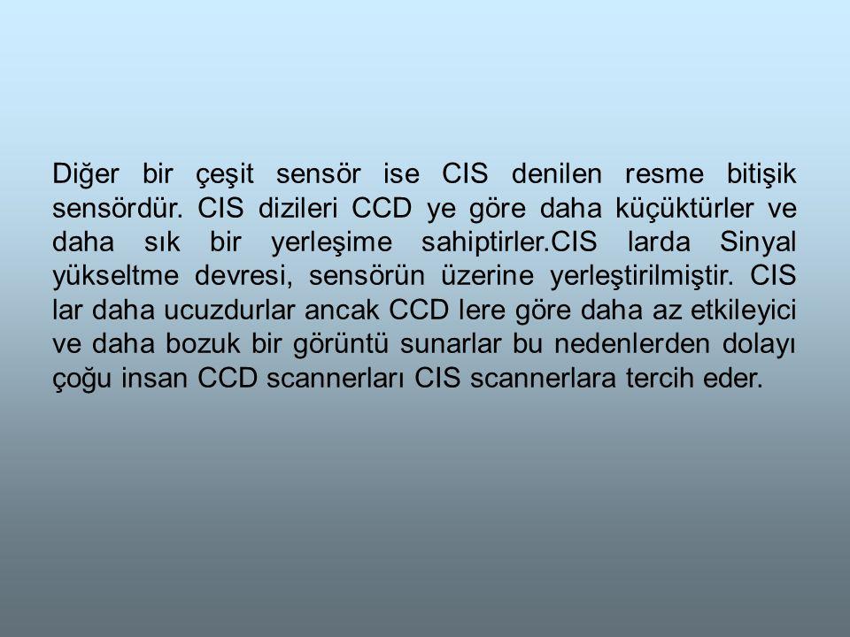 Diğer bir çeşit sensör ise CIS denilen resme bitişik sensördür