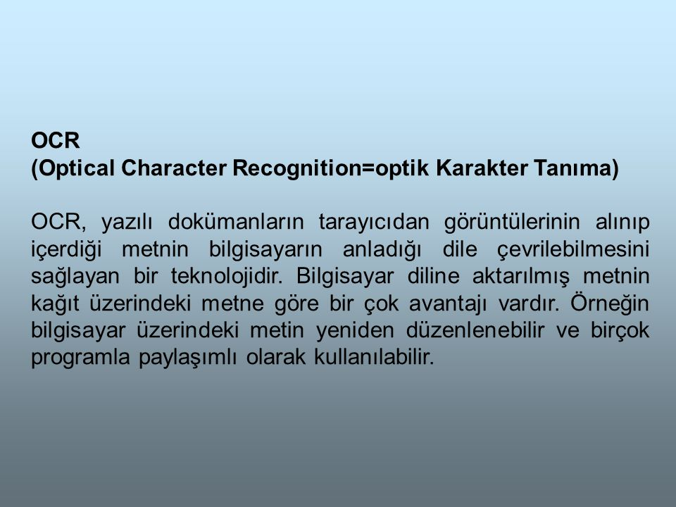 OCR (Optical Character Recognition=optik Karakter Tanıma)