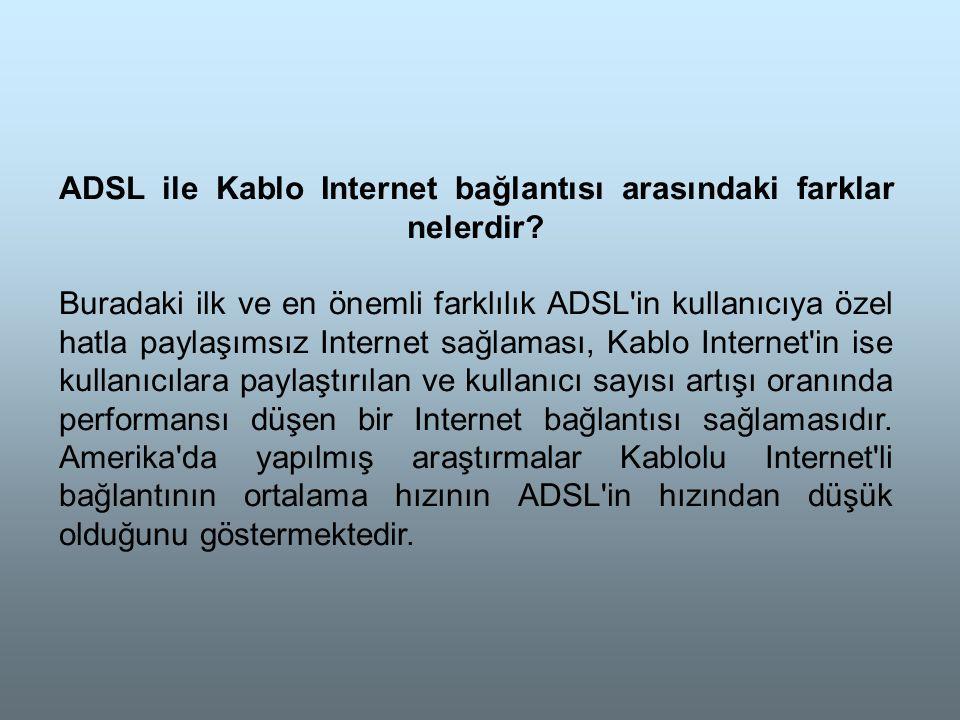 ADSL ile Kablo Internet bağlantısı arasındaki farklar nelerdir