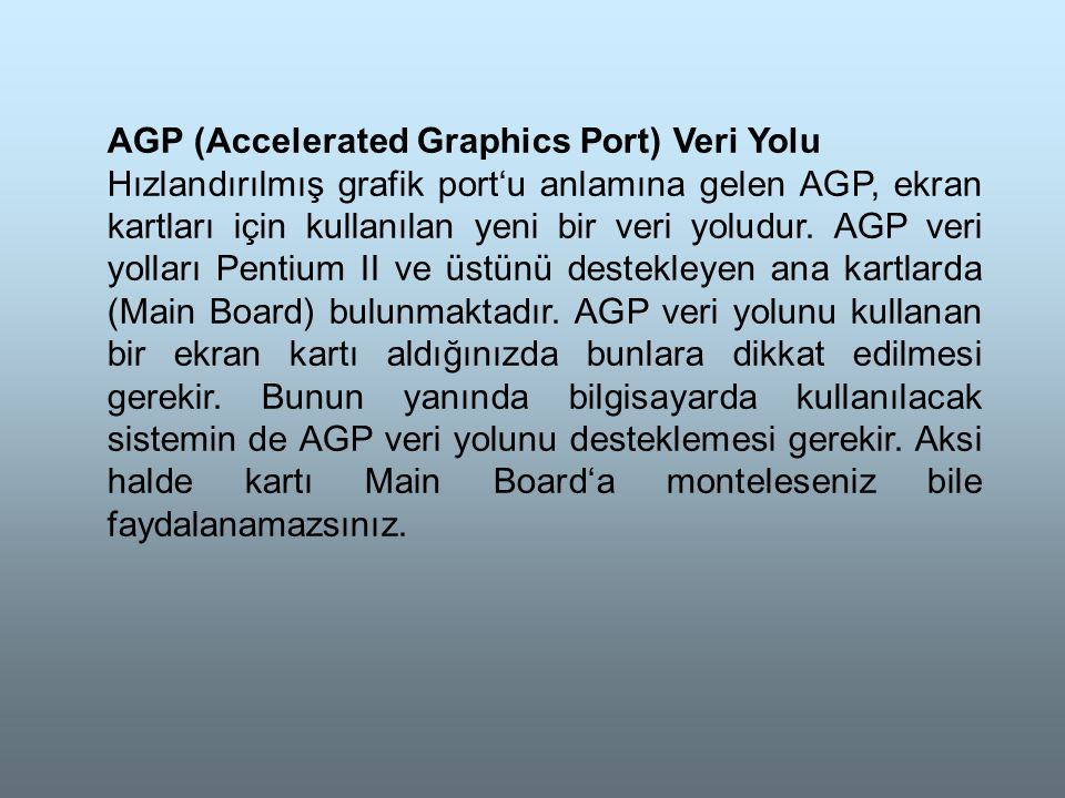 AGP (Accelerated Graphics Port) Veri Yolu
