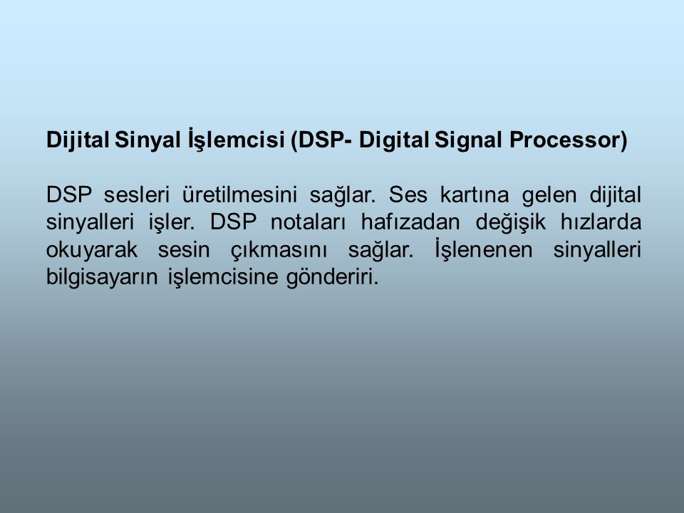 Dijital Sinyal İşlemcisi (DSP- Digital Signal Processor)