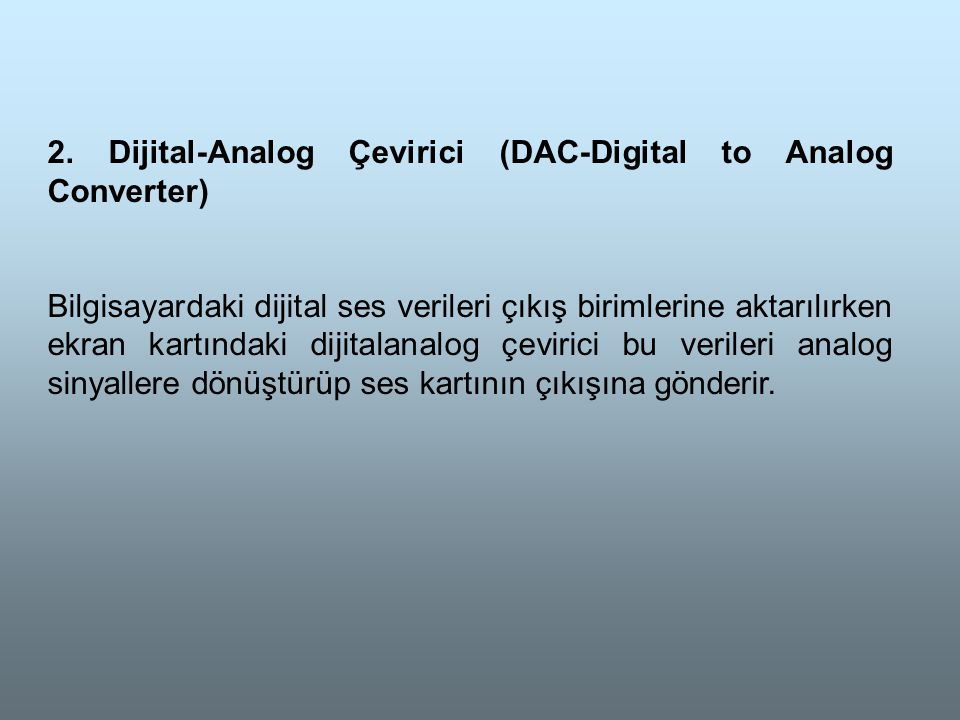 2. Dijital-Analog Çevirici (DAC-Digital to Analog Converter)