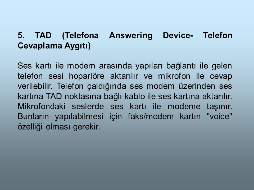 5. TAD (Telefona Answering Device- Telefon Cevaplama Aygıtı)