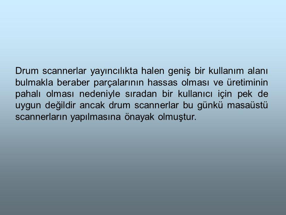 Drum scannerlar yayıncılıkta halen geniş bir kullanım alanı bulmakla beraber parçalarının hassas olması ve üretiminin pahalı olması nedeniyle sıradan bir kullanıcı için pek de uygun değildir ancak drum scannerlar bu günkü masaüstü scannerların yapılmasına önayak olmuştur.