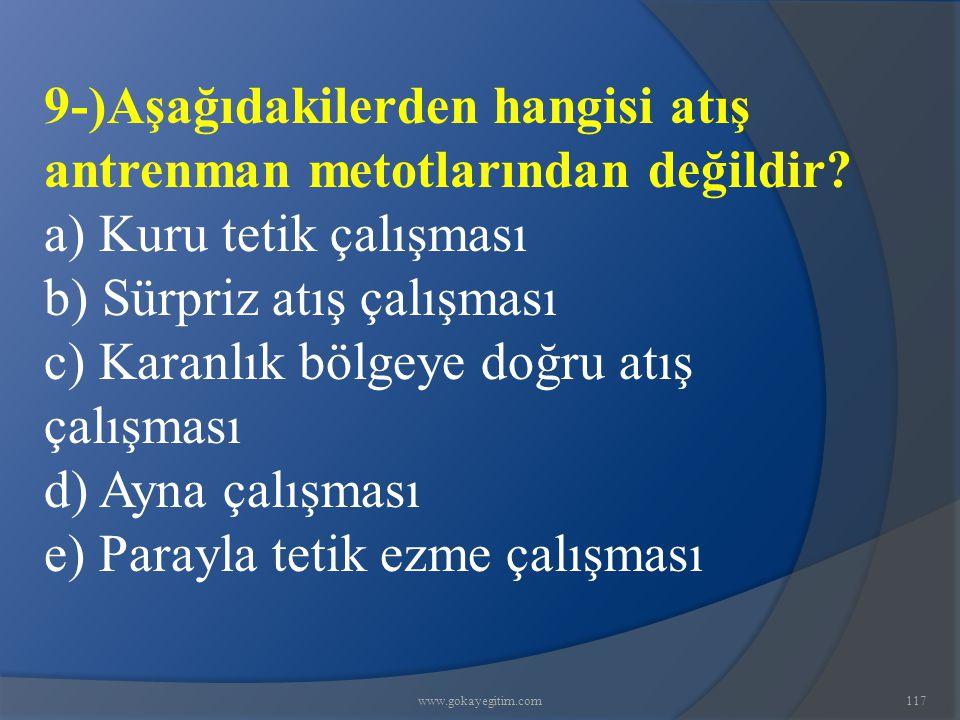 9-)Aşağıdakilerden hangisi atış antrenman metotlarından değildir