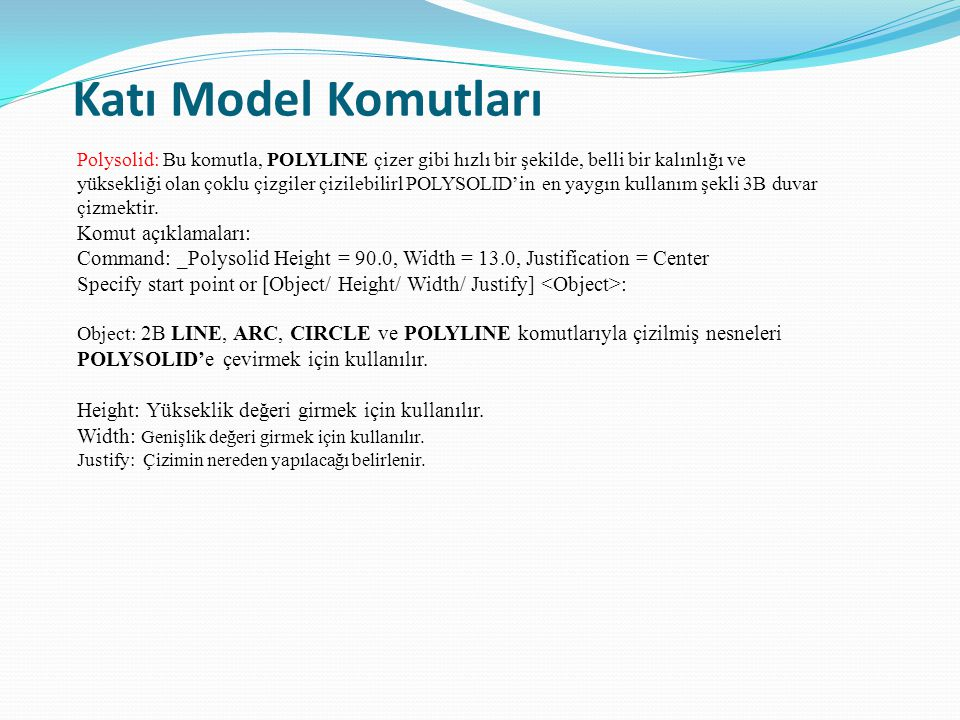 Katı Model Komutları Komut açıklamaları: