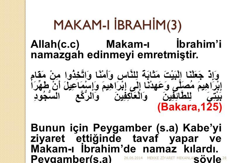 MAKAM-I İBRAHİM(3) Allah(c.c) Makam-ı İbrahim'i namazgah edinmeyi emretmiştir.