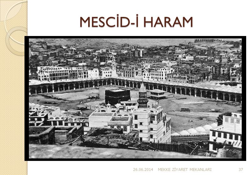 MESCİD-İ HARAM 03.04.2017 MEKKE ZİYARET MEKANLARI