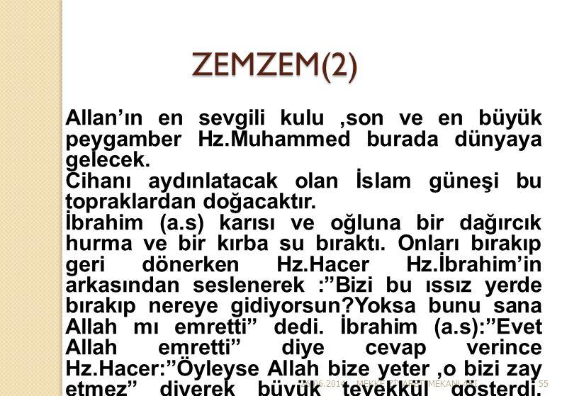 ZEMZEM(2) Allan'ın en sevgili kulu ,son ve en büyük peygamber Hz.Muhammed burada dünyaya gelecek.