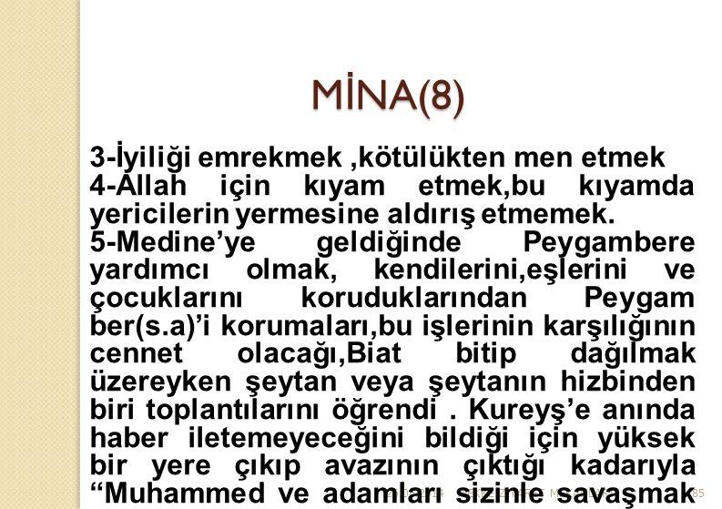MİNA(8) 3-İyiliği emrekmek ,kötülükten men etmek