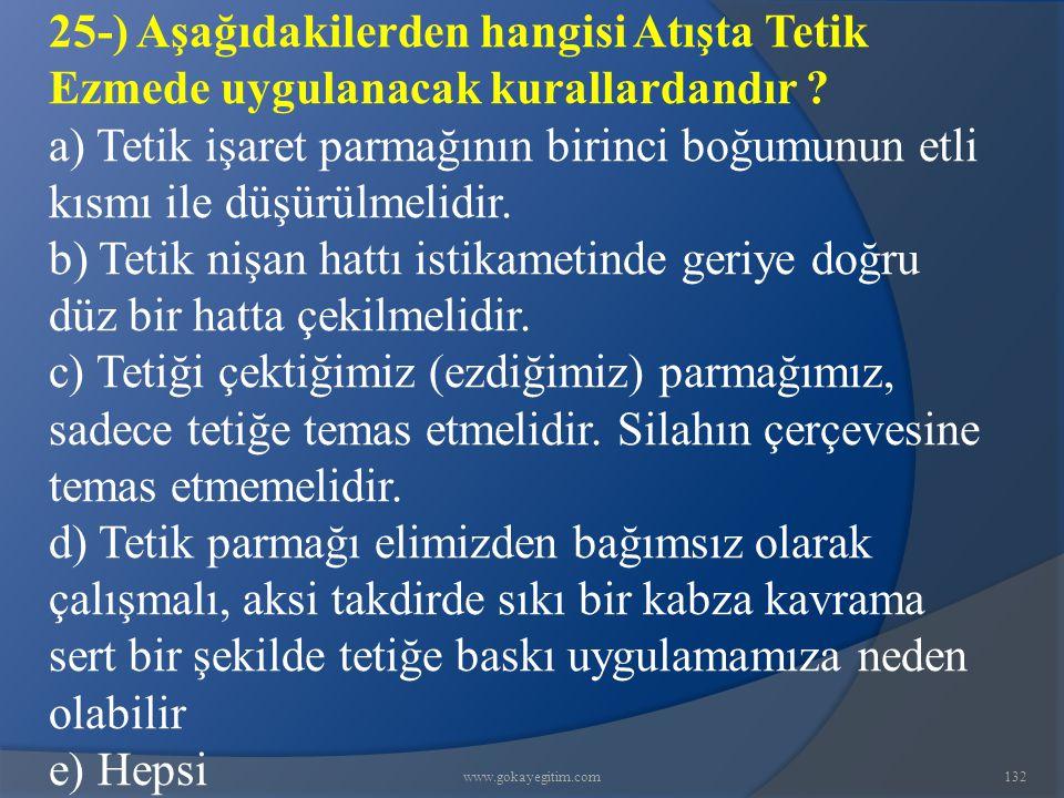 25-) Aşağıdakilerden hangisi Atışta Tetik Ezmede uygulanacak kurallardandır