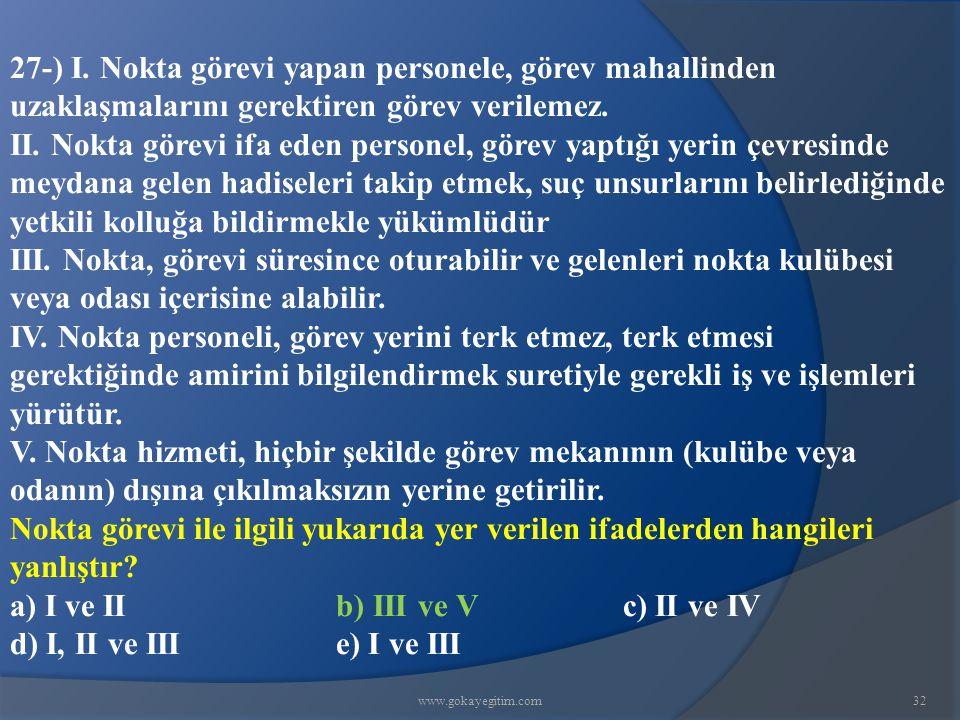 a) I ve II b) III ve V c) II ve IV d) I, II ve III e) I ve III