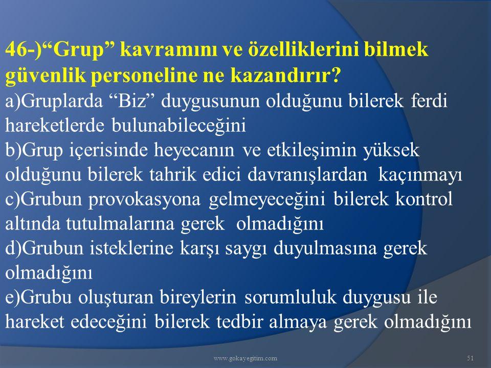 46-) Grup kavramını ve özelliklerini bilmek güvenlik personeline ne kazandırır