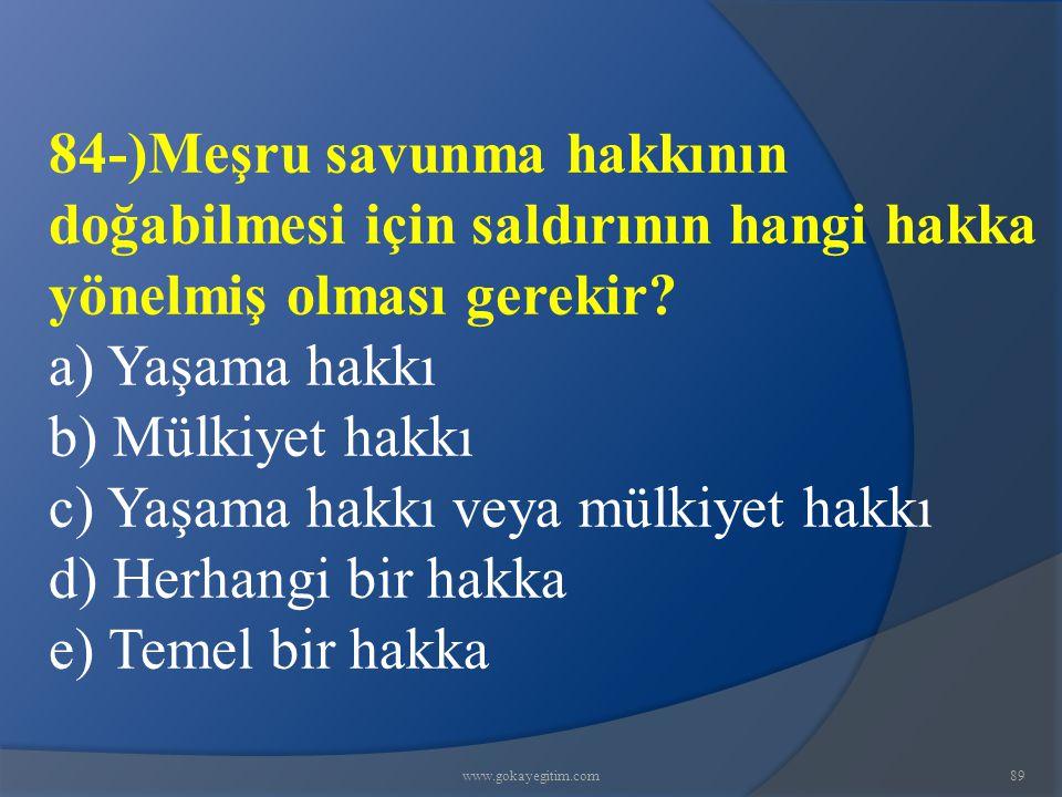 c) Yaşama hakkı veya mülkiyet hakkı d) Herhangi bir hakka