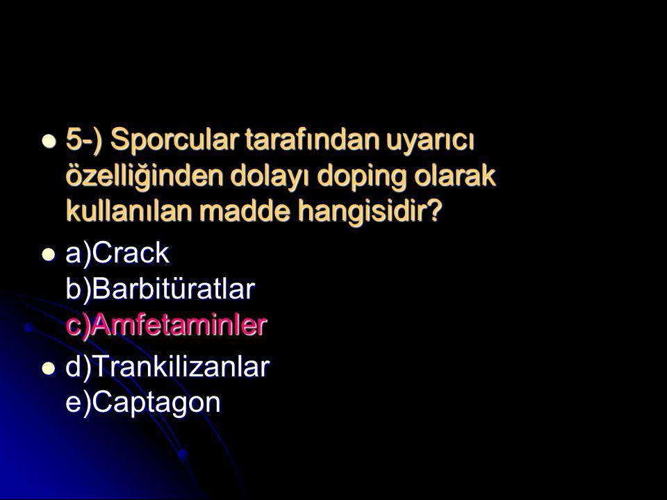 5-) Sporcular tarafından uyarıcı özelliğinden dolayı doping olarak kullanılan madde hangisidir