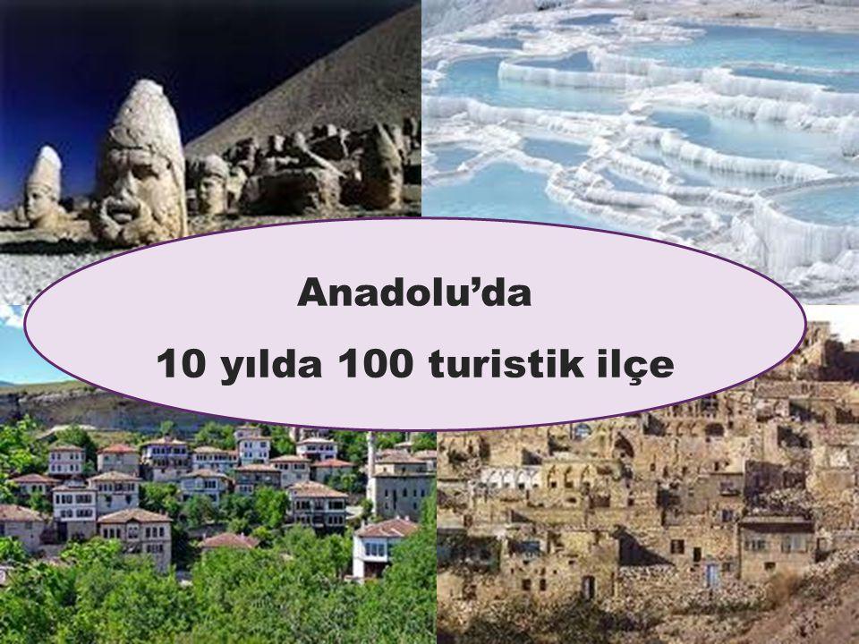 Anadolu'da 10 yılda 100 turistik ilçe