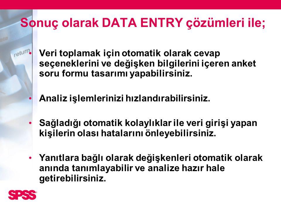 Sonuç olarak DATA ENTRY çözümleri ile;