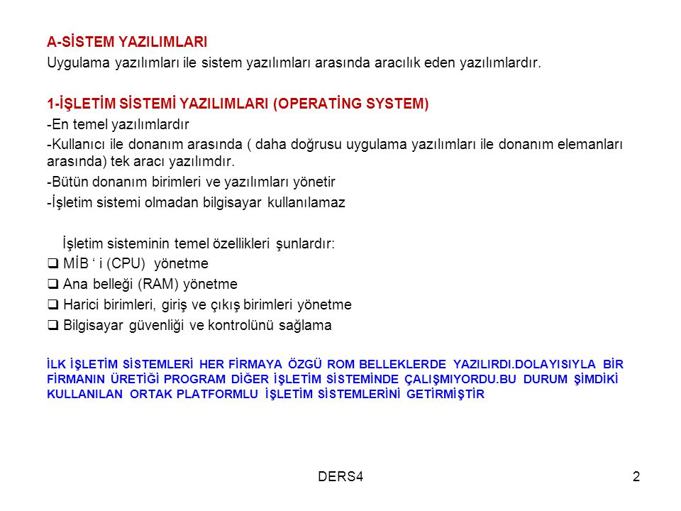 1-İŞLETİM SİSTEMİ YAZILIMLARI (OPERATİNG SYSTEM)