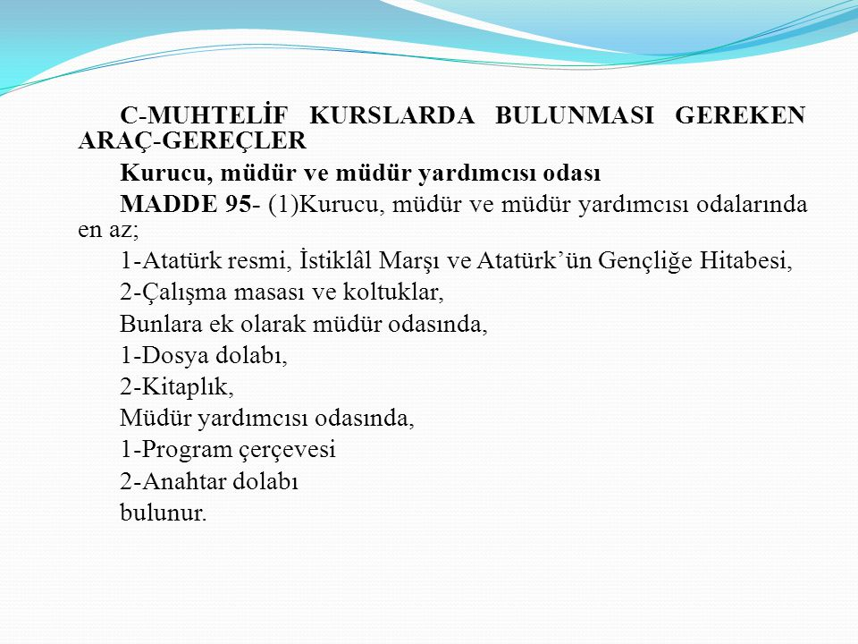 C-MUHTELİF KURSLARDA BULUNMASI GEREKEN ARAÇ-GEREÇLER