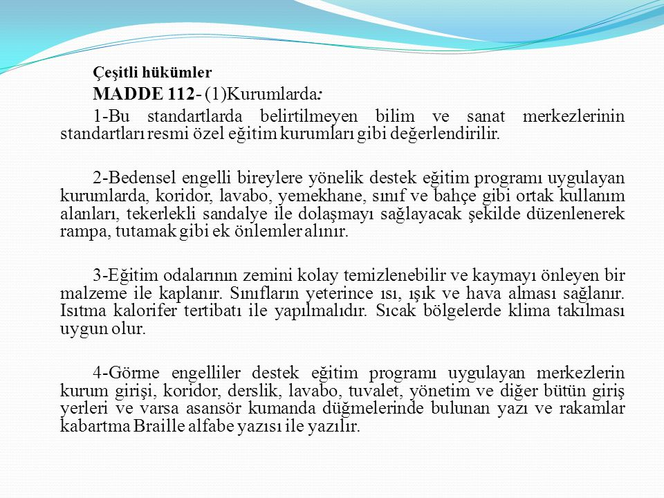 Çeşitli hükümler MADDE 112- (1)Kurumlarda: