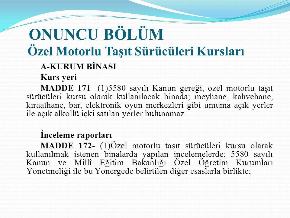 ONUNCU BÖLÜM Özel Motorlu Taşıt Sürücüleri Kursları