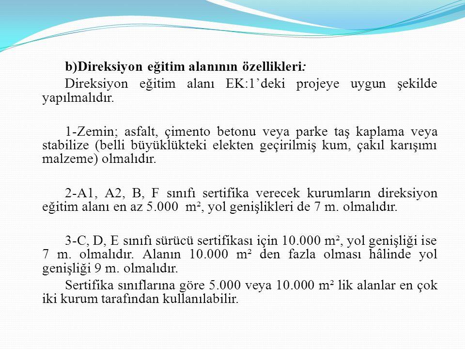 b)Direksiyon eğitim alanının özellikleri: