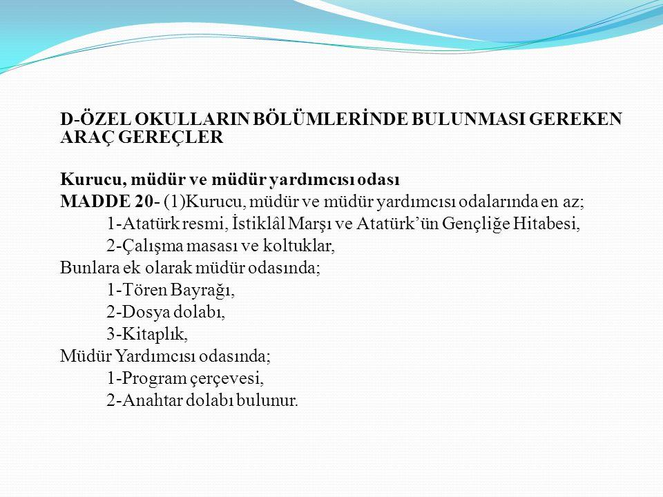 D-ÖZEL OKULLARIN BÖLÜMLERİNDE BULUNMASI GEREKEN ARAÇ GEREÇLER