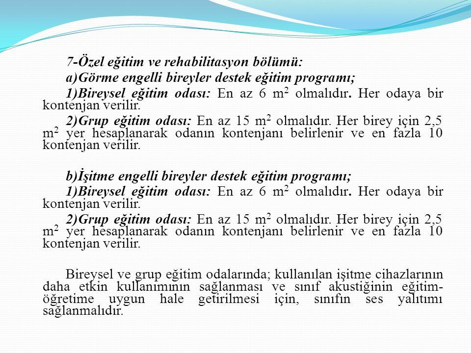 7-Özel eğitim ve rehabilitasyon bölümü: