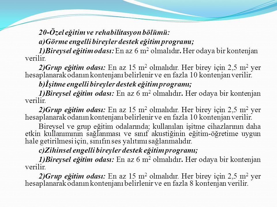 20-Özel eğitim ve rehabilitasyon bölümü: