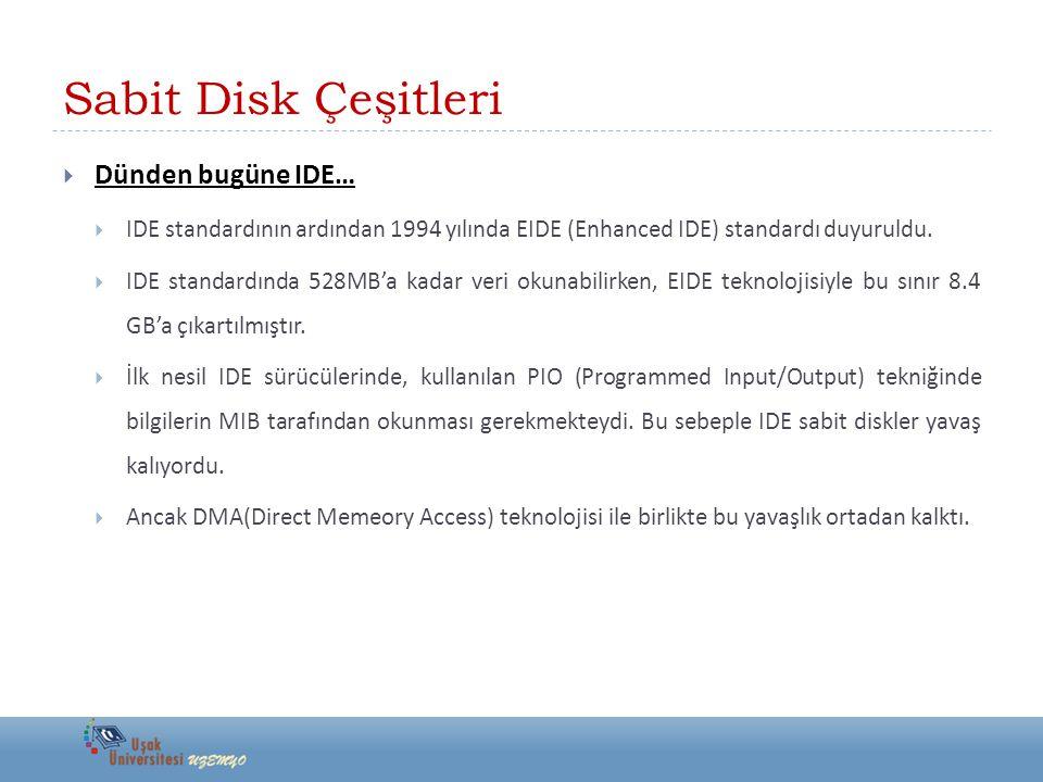 Sabit Disk Çeşitleri Dünden bugüne IDE…
