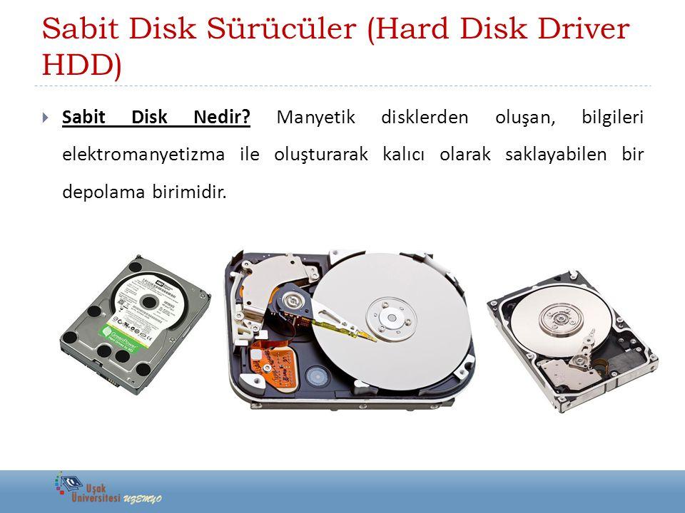 Sabit Disk Sürücüler (Hard Disk Driver HDD)