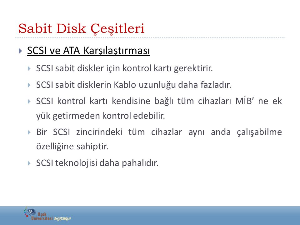 Sabit Disk Çeşitleri SCSI ve ATA Karşılaştırması