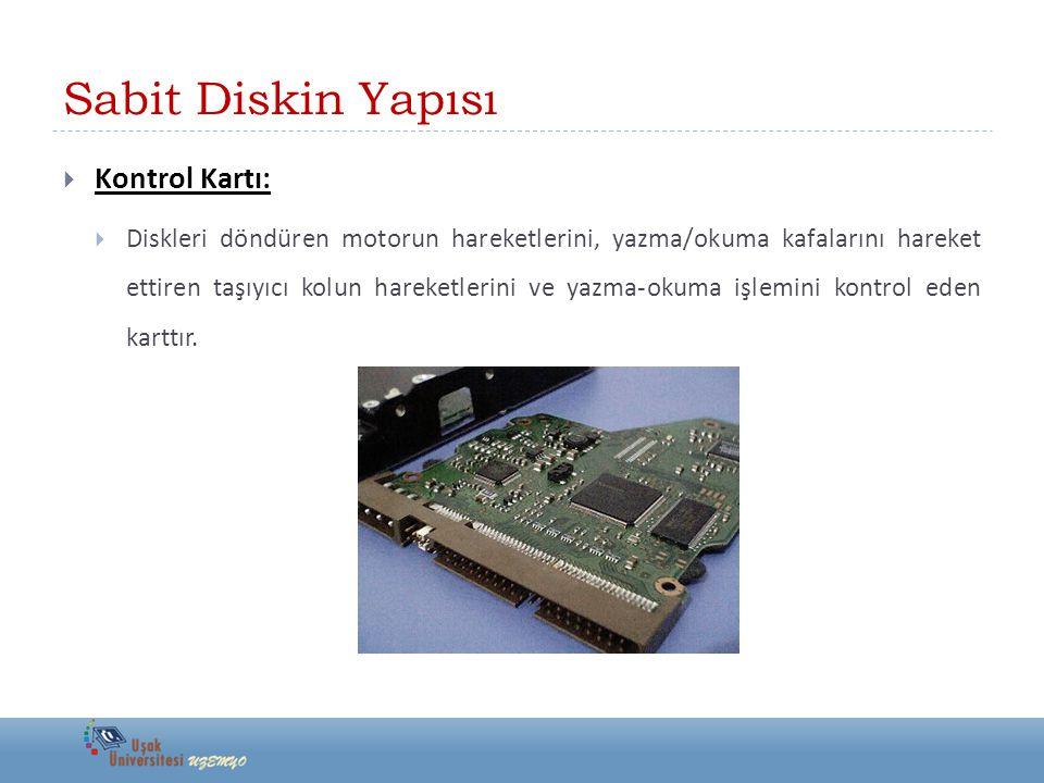 Sabit Diskin Yapısı Kontrol Kartı: