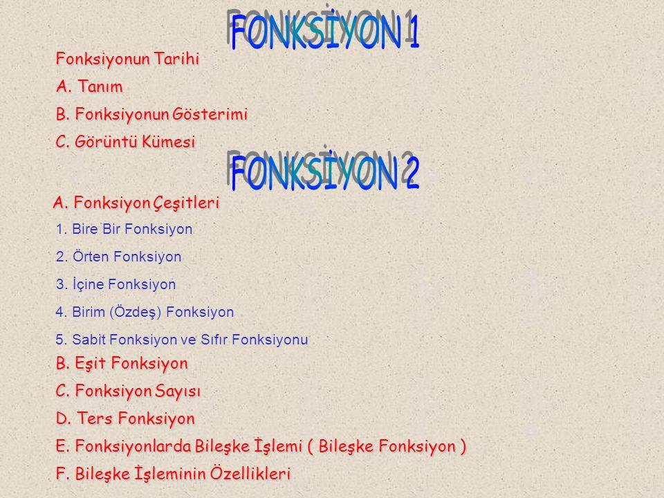 FONKSİYON 1 FONKSİYON 2 Fonksiyonun Tarihi A. Tanım