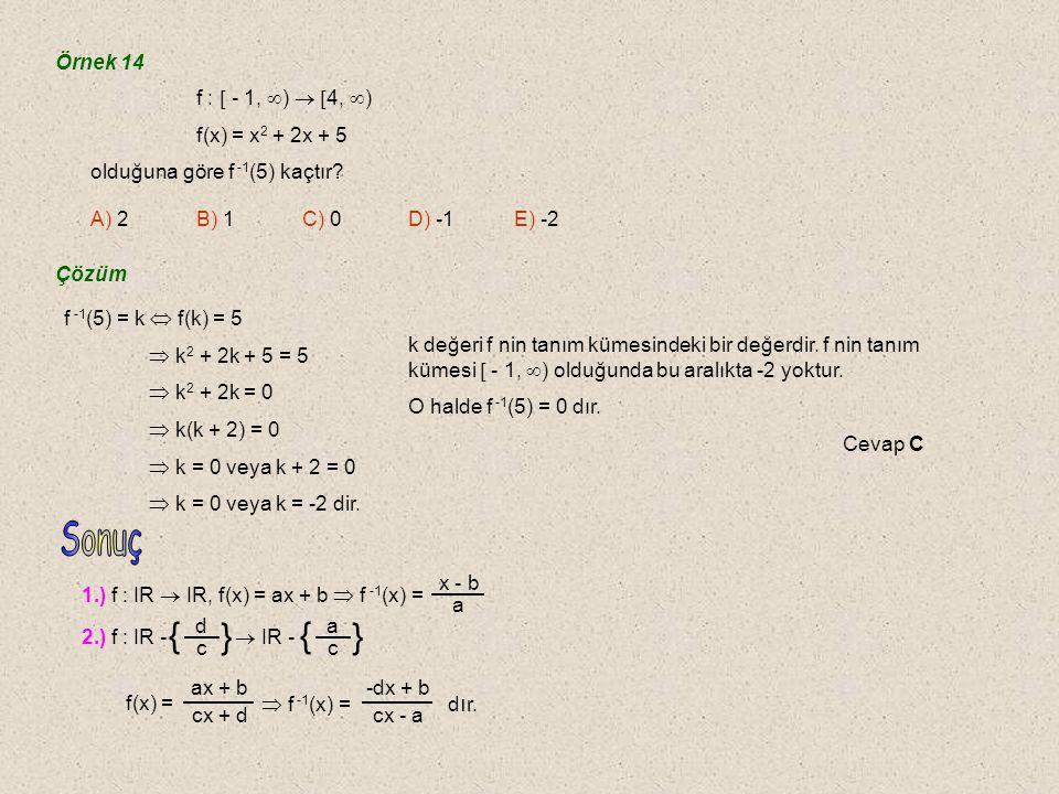 { Sonuç Örnek 14 f :  - 1, )  4, ) f(x) = x2 + 2x + 5