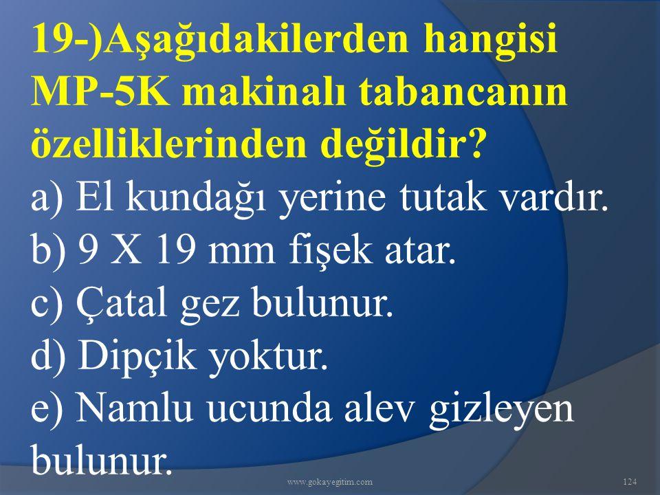 a) El kundağı yerine tutak vardır. b) 9 X 19 mm fişek atar.