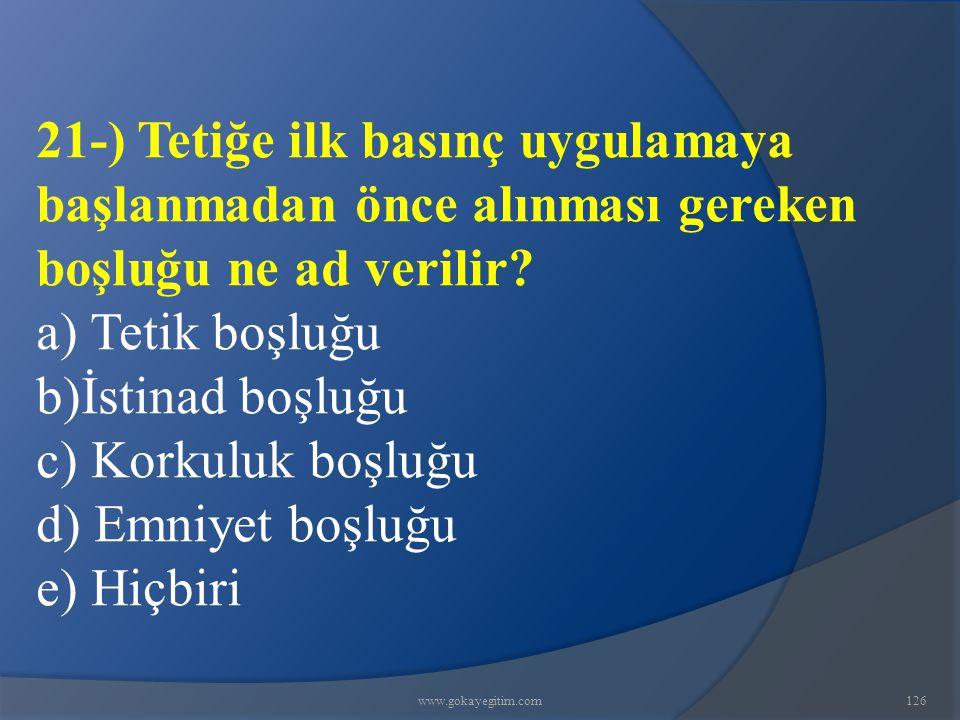 21-) Tetiğe ilk basınç uygulamaya başlanmadan önce alınması gereken boşluğu ne ad verilir