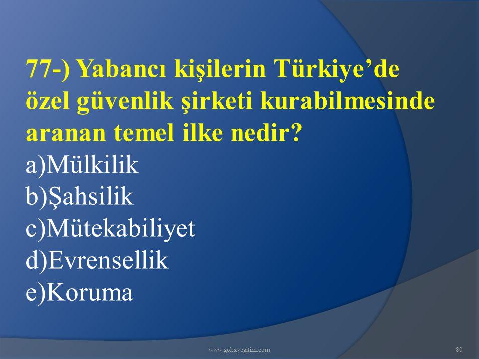 77-) Yabancı kişilerin Türkiye'de özel güvenlik şirketi kurabilmesinde aranan temel ilke nedir