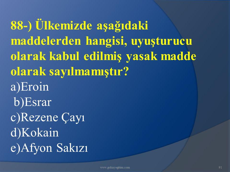 88-) Ülkemizde aşağıdaki maddelerden hangisi, uyuşturucu olarak kabul edilmiş yasak madde olarak sayılmamıştır