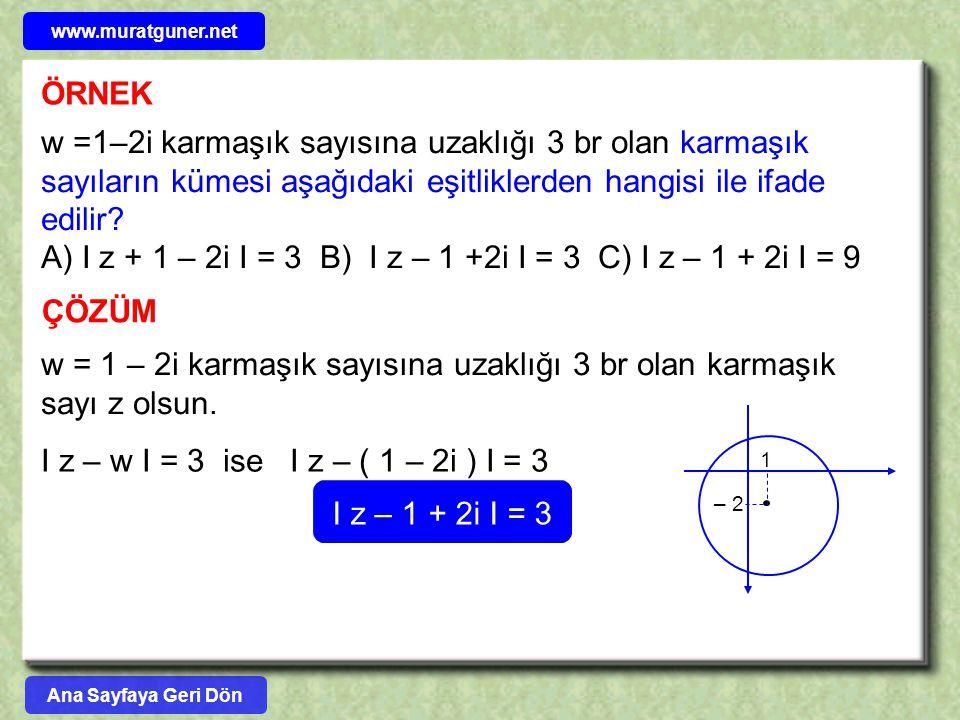 A) I z + 1 – 2i I = 3 B) I z – 1 +2i I = 3 C) I z – 1 + 2i I = 9