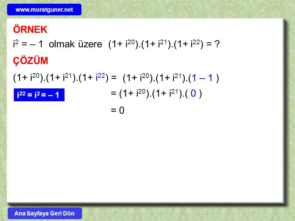i2 = – 1 olmak üzere (1+ i20).(1+ i21).(1+ i22) =