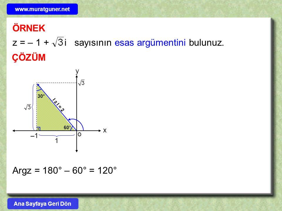 z = – 1 + i sayısının esas argümentini bulunuz.