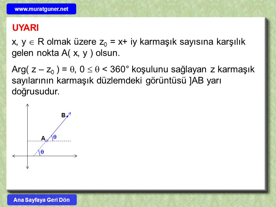www.muratguner.net UYARI. x, y  R olmak üzere z0 = x+ iy karmaşık sayısına karşılık gelen nokta A( x, y ) olsun.