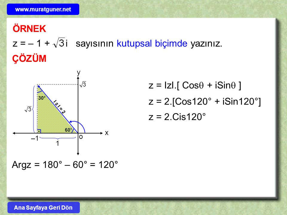z = – 1 + i sayısının kutupsal biçimde yazınız.