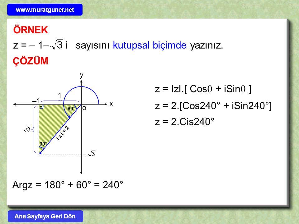 z = – 1– i sayısını kutupsal biçimde yazınız.