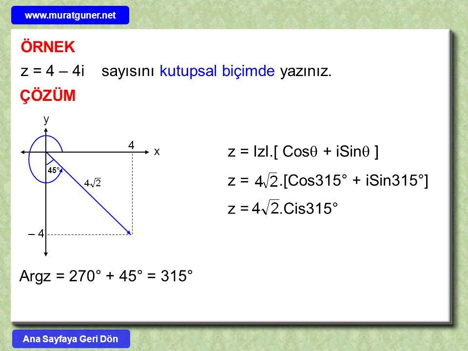 z = 4 – 4i sayısını kutupsal biçimde yazınız.