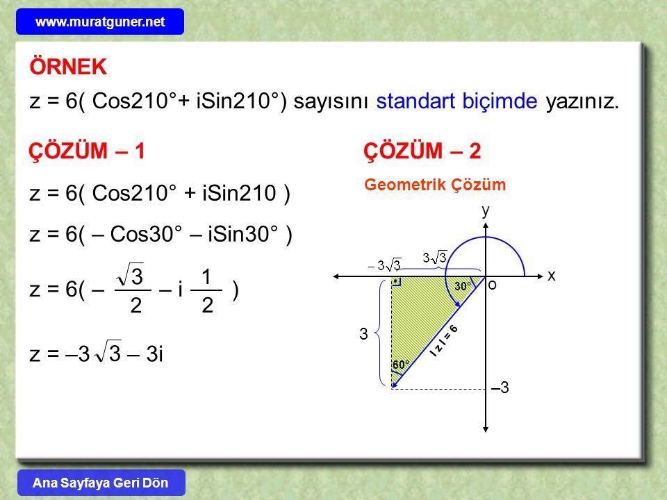 z = 6( Cos210°+ iSin210°) sayısını standart biçimde yazınız.