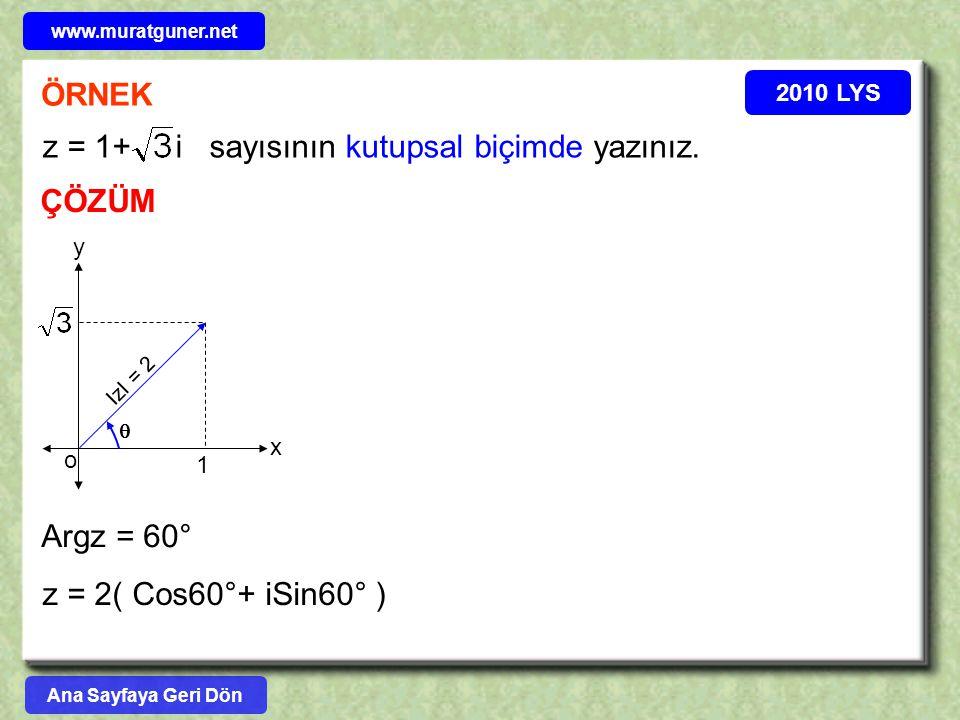 z = 1+ i sayısının kutupsal biçimde yazınız.