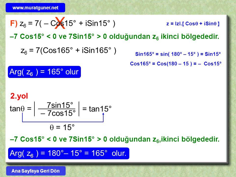 X F) z6 = 7( – Cos15° + iSin15° ) z6 = 7(Cos165° + iSin165° )